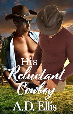 His Reluctant Cowboy by A.D.  Ellis