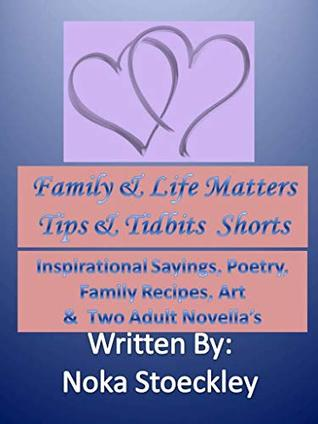 Family and Life Matters Tips and Tidbits