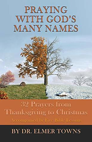 Praying with God's Many Names: 32 Prayers from Thanksgiving to Christmas