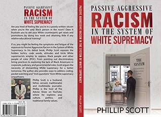 Passive Aggressive Racism In The System of White Supremacy