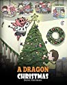 A Dragon Christmas: Help Your Dragon Prepare for Christmas. A Cute Children Story To Celebrate The Most Special Day of The Year. (My Dragon Books Book 21)