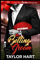 The Betting Groom: Last Play Christmas Romances