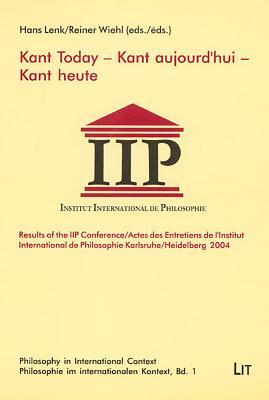 Kant Today: Results of the Iip Conference/Heidelberg 2004