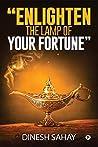 """""""Enlighten the Lamp of Your Fortune"""""""