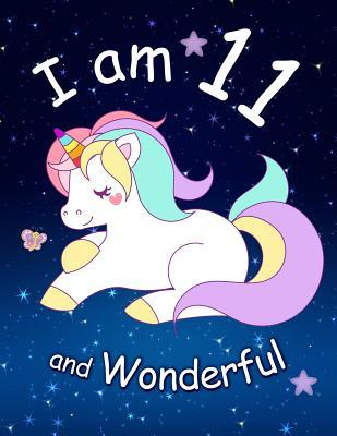 I Am 11 and Wonderful: Cute Unicorn 8.5x11 Activity Journal, Sketchbook, Notebook, Diary Keepsake for Women & Girls! Makes a Great Gift for Her 11th Birthday.