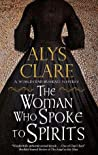 The Woman Who Spoke to Spirits (A World's End Bureau Victorian Mystery #1)