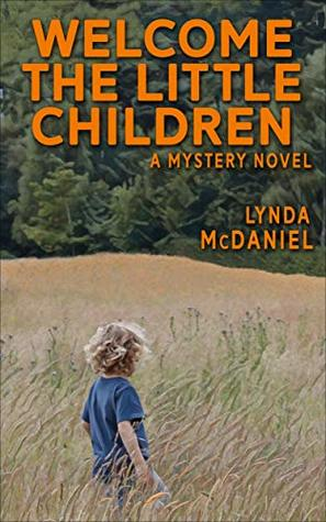 Welcome the Little Children: A Mystery Novel (Appalachian Mountain Mysteries Book 3)