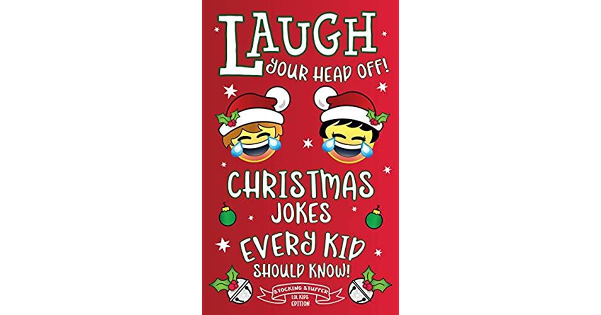 Laugh Your Head Off! Christmas Jokes Every Kid Should Know ...