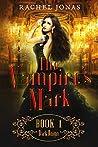 Dark Reign (The Vampire's Mark, #1)