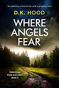 Where Angels Fear (Detectives Kane and Alton #5)