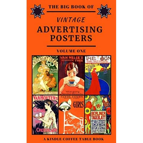 The Big Book Of Vintage Advertising Posters Volume One A Kindle