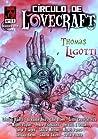 Círculo de Lovecraft 11: Especial Thomas Ligotti