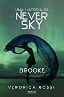 Brooke (Never Sky. #2.5)