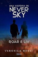 Roar e Liv (Never Sky, #0.5)