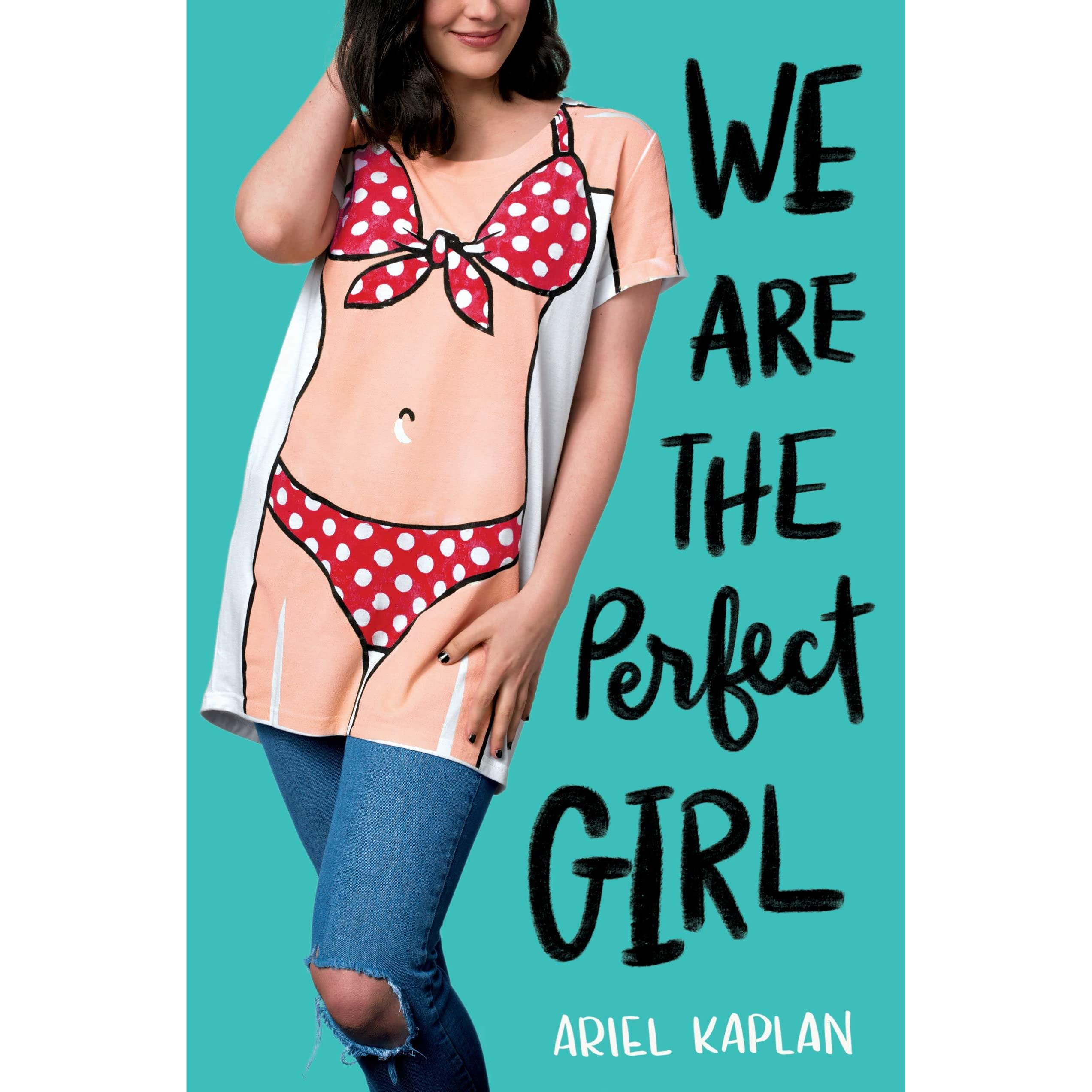 69cb463c1b6 We Are the Perfect Girl by Ariel Kaplan