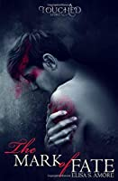 The Mark of Fate: Evan's Prequel (The Touched Saga, Book 2.5)