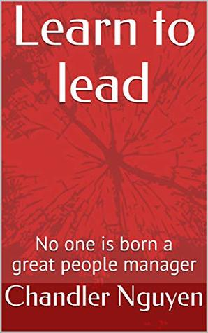 Learn to lead: No one is born a great people manager