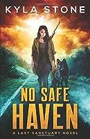 No Safe Haven: A Last Sanctuary Novel