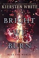 Bright We Burn (The Conqueror's Saga, #3)
