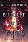 Bright We Burn (The Conqueror's Saga, #3)