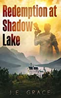 Redemption at Shadow Lake (Houses of Mystery Book 1)