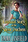 The Unusual Story of the Silent Duchess by Emma Linfield