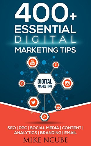 400+ Essential Digital Marketing Tips - Mike Ncube