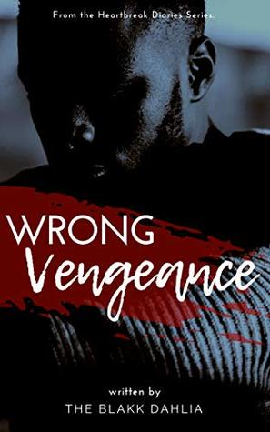 Wrong Vengeance: from the Heartbreak Diaries Series