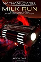 Milk Run (Smuggler's Tales From The Golden Age Of The Solar Clipper)