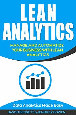 Lean Analytics: Manage and Automatize Your Business with Lean Analytics (Data Analytics Made Easy)