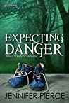 Book cover for Expecting Danger (Small Town Guardians Book 2)