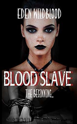 Blood Slave: The Beginning