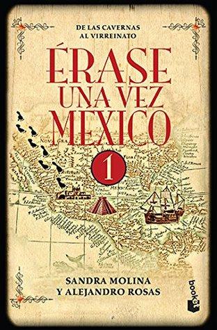 Erase una vez México 1 by Alejandro Rosas