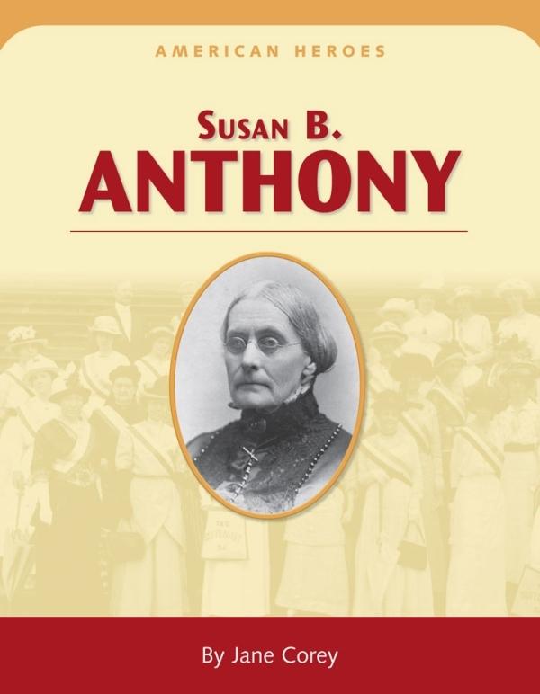 Jane Corey, Susan B Anthony