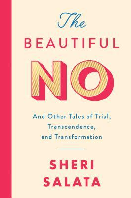 The Beautiful No by Sheri Salata