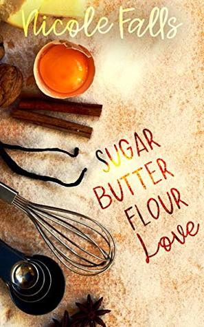 sugar butter flour love : a novella