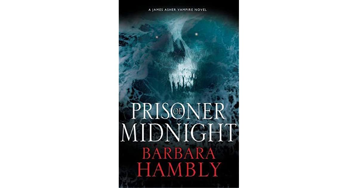 Prisoner of Midnight (James Asher, #8) by Barbara Hambly