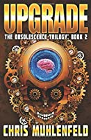 UPGRADE: Book 2 of the Obsolescence Trilogy