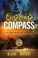 Einstein's Compass a YA Time Traveler Adventure