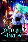 Witches' Brew (Dark Streets #3)