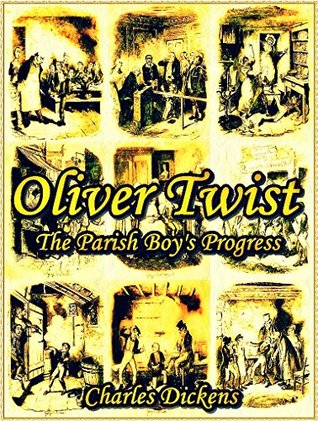 Oliver Twist (Annotated): The Parish Boy's Progress (NEW INTERESTING EBOOK)