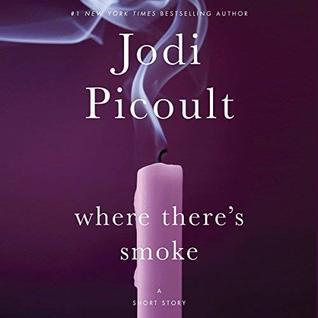 Where There's Smoke by Jodi Picoult