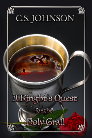 A Knight's Quest for the Holy Grail by C.S.  Johnson