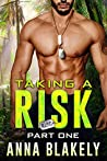 Taking a Risk: Part One (R.I.S.C. #1)