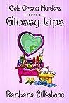 Glossy Lips (Cold Cream Murders, #1)