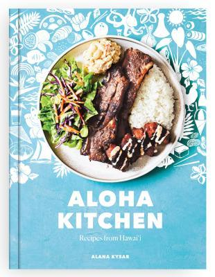 Aloha Kitchen: Recipes from Hawai'i [a Cookbook]