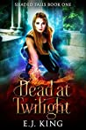 Dead at Twilight (Shaded Falls, #1)
