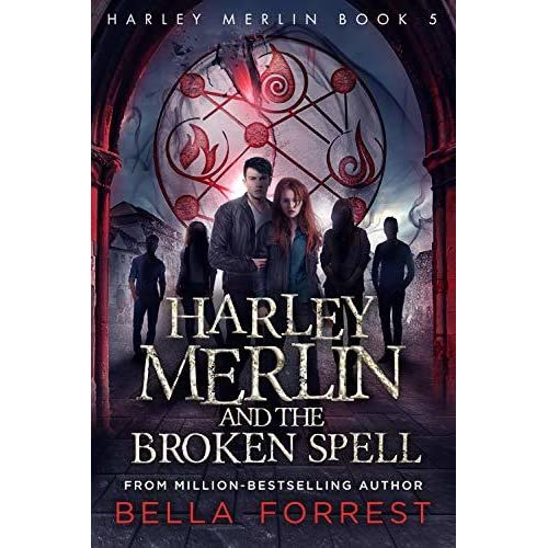 Harley Merlin and the Broken Spell by Bella Forrest
