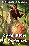 True Hero (Champion is Playing, #1)