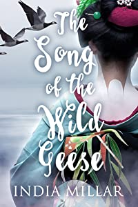 The Song of the Wild Geese (The Geisha Who Ran Away, #1)